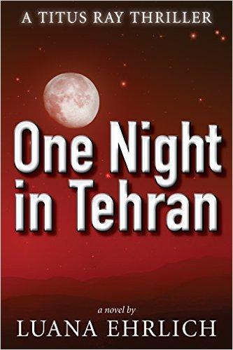 One Night in Tehran - Luana Ehrlich